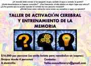 TALLER DE ACTIVACIÓN CEREBRAL Y ENTRENAMIENTO DE LA MEMORIA