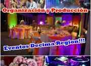 Organizacion de eventos, matrimonios y fiestas en pto montt