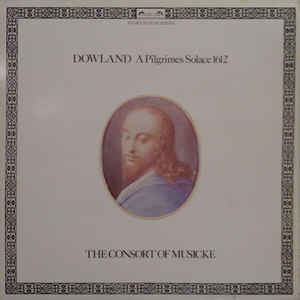 Dowland* / the consort of musicke ?– a pilgrimes solace 1612