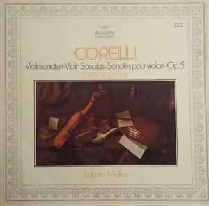 Corelli* - eduard melkus ?– violinsonaten · violin sonatas · sonates pour violon · op. 5, i. nos. 1·7·2·8·3·9
