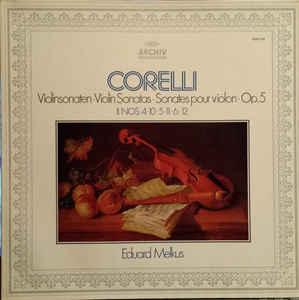 Arcangelo corelli / eduard melkus ?– violinsonaten -violin sonatas-sonates pour violin- op. 5 ii. nos. 4,10,5,11,6,12